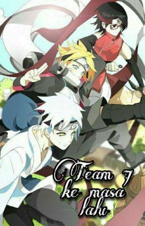 Team 7 ke Masa Lalu (Hiatus) by JenniferGbrla29