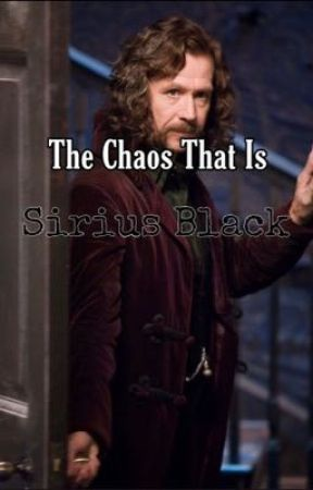 The Chaos That is Sirius Black by severussnapescs