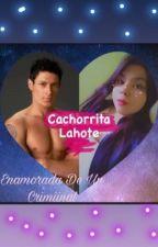 ~Enamorada De Un Criminal ~ by Cachorrita_Lahote