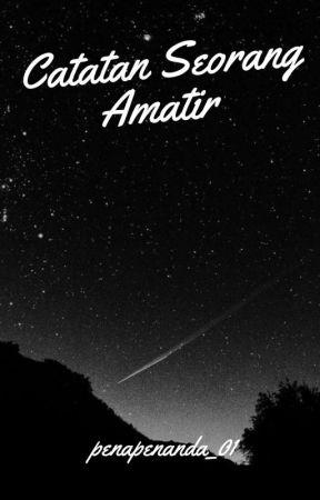 Catatan Seorang Amatir by penapenanda_01