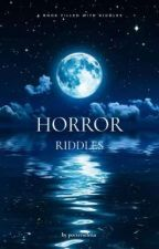 Horror Riddles by porterselena