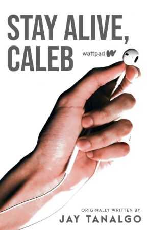 Stay Alive, Caleb by Jayzarr