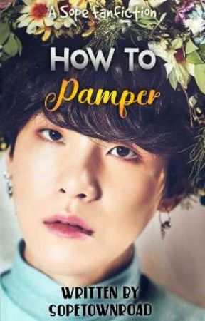 How To Pamper | SOPE FF  by SopeTownRoad