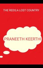 The RED: A Lost Country  by PraneethKeerthi