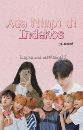 Ada Mimpi di Indekos || NCT Dream by tiapurnamasetiani15