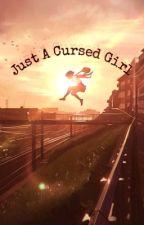 just a cursed girl (jujutsu kaisen x reader) by KarmaSenseii