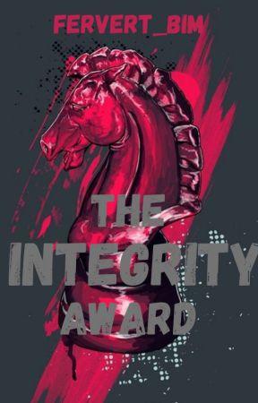 The Integrity Award | OPEN |  by Fervert_Bim