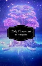 If My Characters In Wikipedia by Kayetra_Violetta