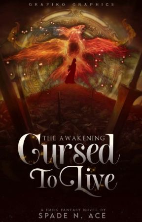 Cursed to Live: The Awakening (Under Revision) by TheSpadeAndAce
