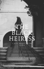 THE BLACK HEIRESS (SIRIUS BLACK'S DAUGHTER) (COMPLETE) by ladymorgernstern