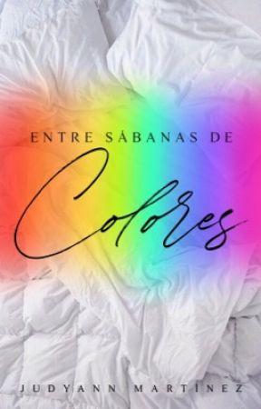 Entre sábanas de colores [+18] PRÓXIMAMENTE  by judymo0077