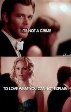 It's Not A Crime To Love What You Cannot Explain - Klaus & Caroline by Ishmul
