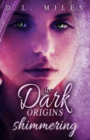 Shimmering (The Dark Origins) by dlmiles