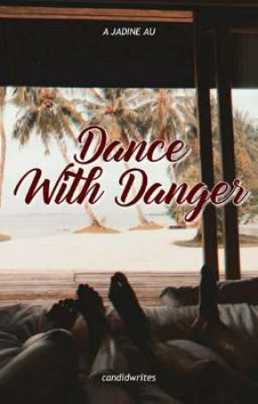 Dance With Danger by candidwrites