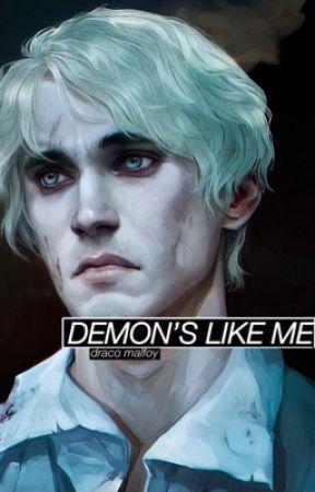 Demon's Like Me ; Draco Malfoy by deluxebelieves
