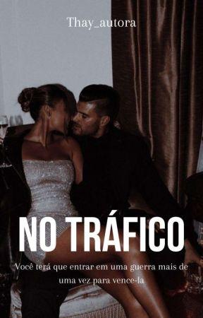 No tráfico  by thay_autora