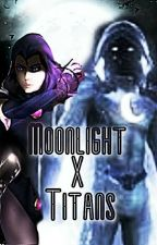 Moonlight meets the teen titans by MidnightMage3