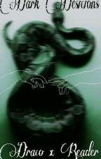 Dark Desicions ~ Draco X Reader by mikeyseasypeasybass