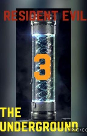 Resident Evil: The Underground Three by WingedArkos