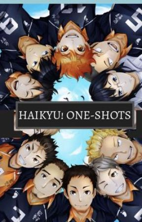 HAIKYU! One-shots by maggiethebee