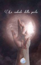 La custode della perla by dreamsaras