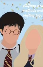 Harry Potter shifting log and questions answered! by Emilyblue75
