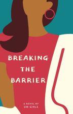 Breaking the Barrier by Batqueen5
