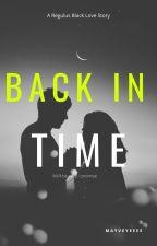 Back In Time *Regulus Black* by mayveyeeee