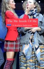 The Me Inside Of Me (Chansaw Fanfic) by BadlyDamaged89