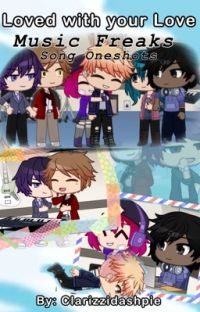 ❤Moments With You❤(🎵The Music Freaks Song Oneshots🎶)  cover