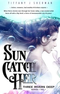 Sun Catch Her (Book 1: Three Rivers Deep series) cover