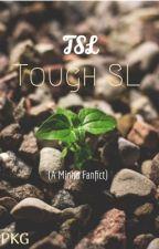Tough SL (A Minho Fanfict) by DinkyPotato