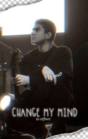 change my mind - cth by cliffwrd