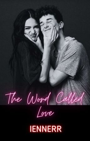 The Word Called Love by iennerr