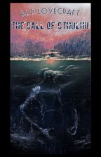 H. P. Lovecraft: The Call of Cthulhu by Watt_A_Writer