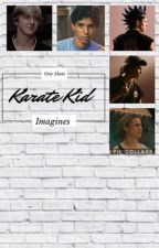 Karate Kid One Shots/Imagines by groovylawrence