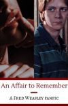 An Affair to Remember (Fred Weasley) cover