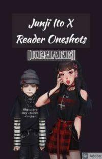 [REMAKE] Junji Ito X Reader Oneshots cover