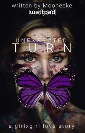 Unexpected Turn (girlxgirl) *EDITING* by Mooneeke
