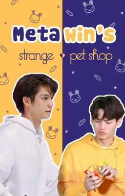 Đọc truyện Metawin's Strange Pet Shop