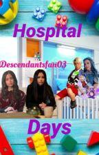 Hospital Days by Descendantsfan03