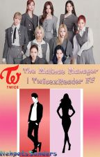 The Maknae Manager | Twice x Reader FF by NehpetsSanders
