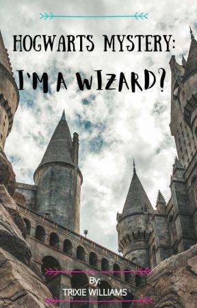 Hogwarts Mystery: I'M A WIZARD? by dracos_dragon