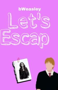 Let's Escap •George Weasley• cover