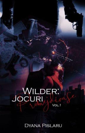 WILDER: Jocuri Primejdioase by DyanaPislaru