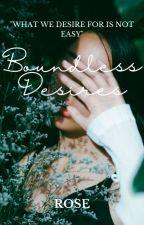 Boundless Desires by rose_writes_2