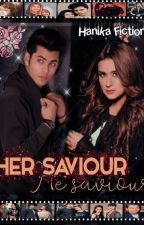 Her Saviour (On Hold) by HanikaFictions