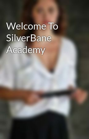 Welcome To SilverBane Academy by haafi_d