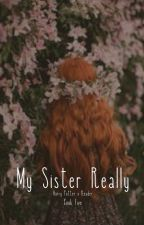 My Sister Really [Harry Potter X Reader] Book V by Soldier_Shartie69
