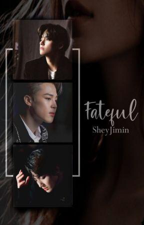Fateful   Park Jimin 🔞 by SheyJimin